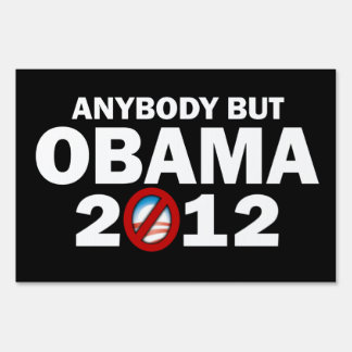 Anybody But Obama 2012 Sign