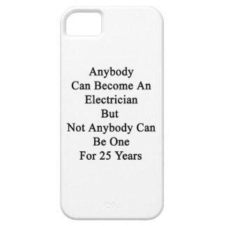 Anybody Can Become An Electrician But Not Anybody iPhone SE/5/5s Case