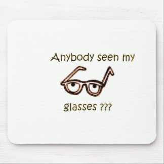 Anybody seen my glasses??? Funny Products Mouse Pad