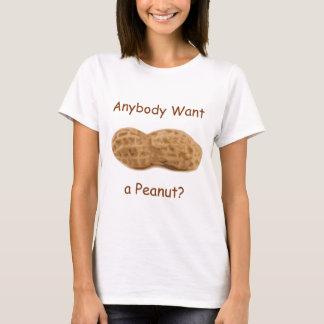 Anybody Want a Peanut? Giant Peanut in the Shell. T-Shirt