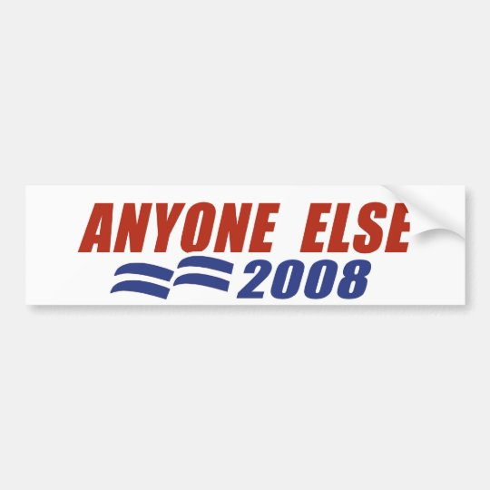 Anyone 2008 bumper sticker