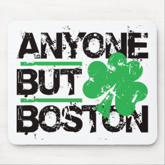 Anyone But Boston! Mouse Pad