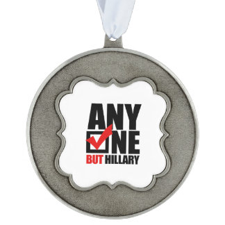 Anyone but Hillary Clinton Scalloped Pewter Christmas Ornament