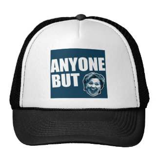 Anyone But Hillary Clinton Trucker Hat Cap