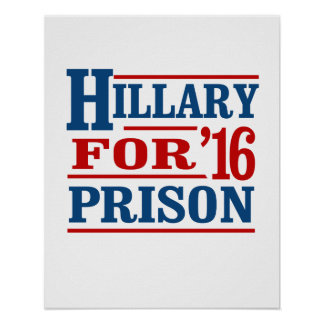Anyone But Hillary - Hillary For Prison - - Anti-H Poster