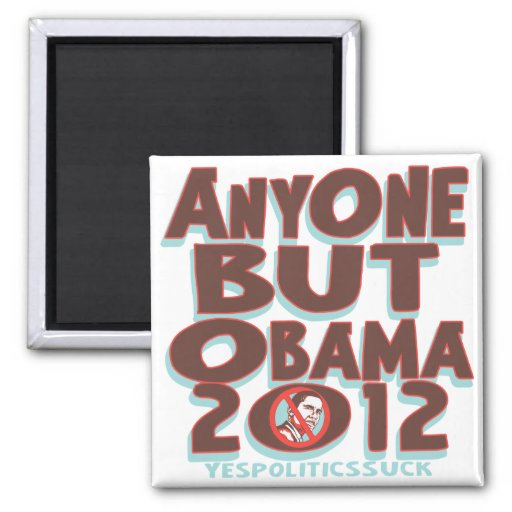 Anyone But Obama 2012 t-shirts and gear Refrigerator Magnets