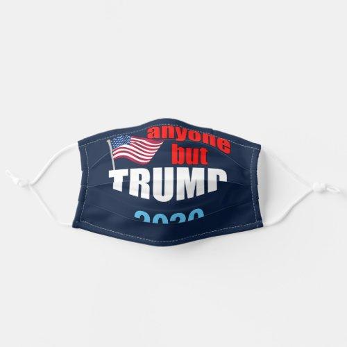 Anyone But Trump 2020 Cloth Face Mask