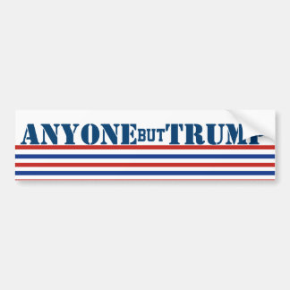 Anyone But Trump Elections 2016 Presidential Bumper Sticker
