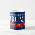 """ANYONE BUT TRUMP FOR PRESIDENT 2016"" COFFEE MUG"