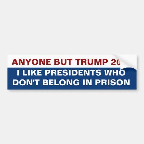 Anyone But Trump for President 2020 Prison Quote Bumper Sticker