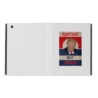 Anyone But Trump iPad Case