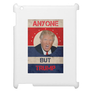 Anyone But Trump iPad Cover
