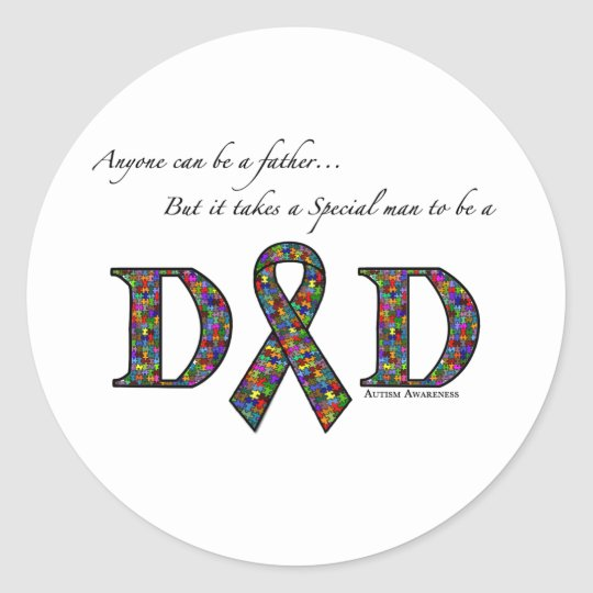 Anyone can be a father...autism classic round sticker