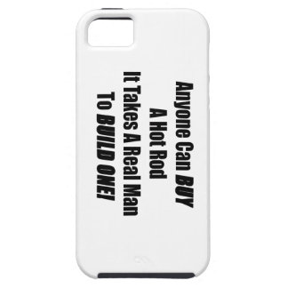 Anyone Can Buy A Hot Rod It Takes A Real Man To iPhone SE/5/5s Case