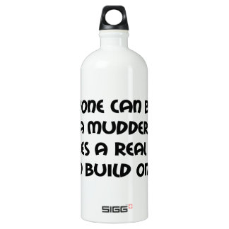 Anyone Can Buy A Mudder It Takes A Real Man To SIGG Traveler 1.0L Water Bottle