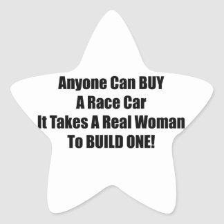 Anyone Can Buy A Race Car It Takes A Real Woman To Star Sticker