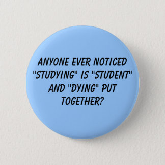 "Anyone ever noticed ""studying"" is ""student"" and... button"