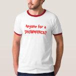 Anyone for a SHOWMANCE? T-Shirt