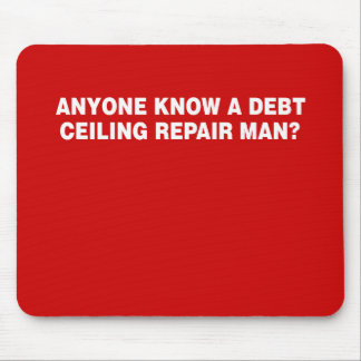 ANYONE KNOW A DEBT CELING R MOUSE PAD