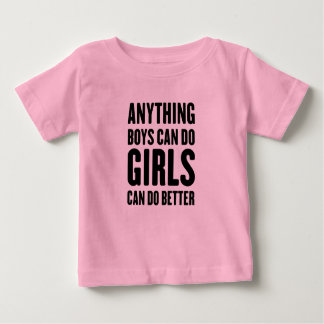 Anything Boys Can Do, Girls Can Do Better Tee Shirt