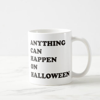 Anything Can Happen on Halloween Coffee Mug