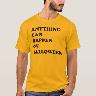 Anything Can Happen on Halloween T-Shirt