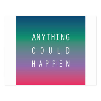 Anything Could Happen Postcard