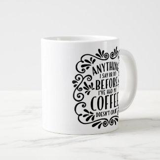 Anything I Say or Do Before Ive Had My Coffee Mug