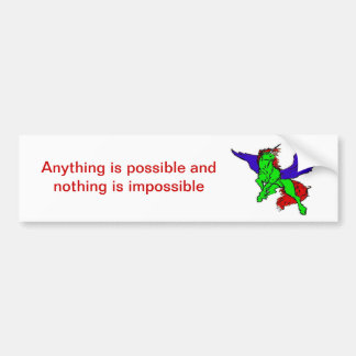 Anything is Possible Bumper Sticker