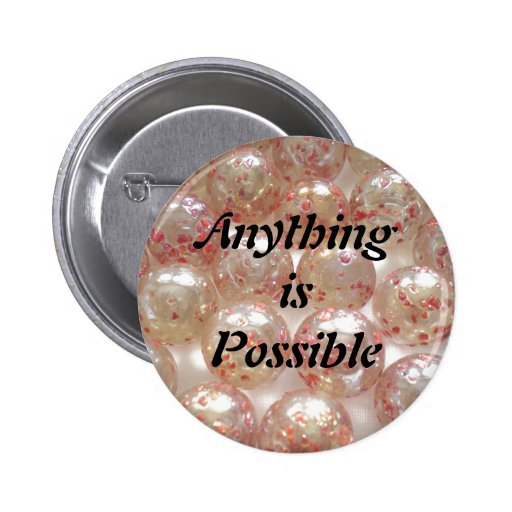 Anything is Possible button