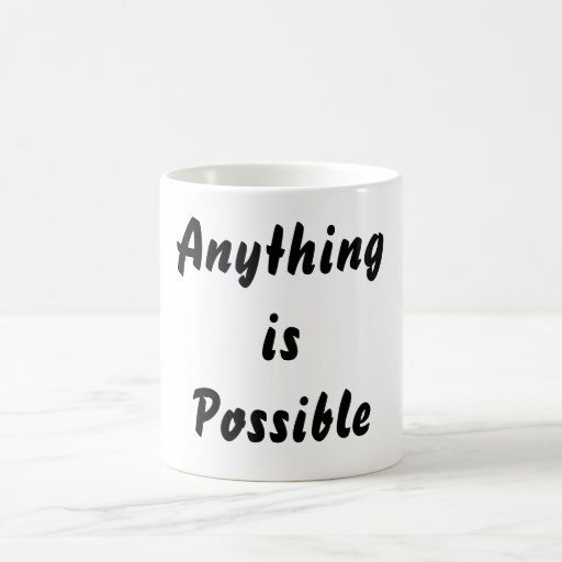 Anything is Possible Coffee Mugs