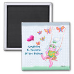 Anything Is Possible Fridge Magnet