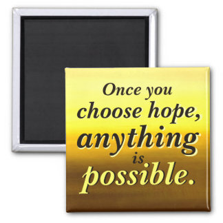 Anything is Possible Hope Magnet