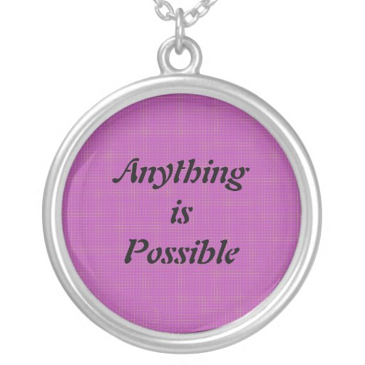 Anything is Possible Necklace