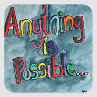 Anything is Possible Square Sticker