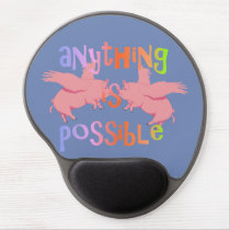 Anything is Possible When Pigs Fly Gel Mouse Pad