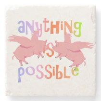 Anything is Possible When Pigs Fly Stone Coaster