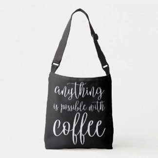Anything is Possible with Coffee Tote Bag