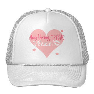 Anything Pink Please! Trucker Hat