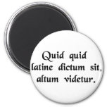 Anything said in Latin sounds profound. 2 Inch Round Magnet