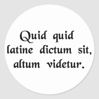 Anything said in Latin sounds profound. Classic Round Sticker