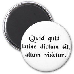 Anything said in Latin sounds profound. Magnet