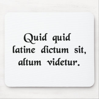 Anything said in Latin sounds profound. Mouse Pad