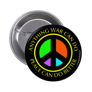 ANYTHING WAR CAN DO PEACE CAN DO BETTER PINS