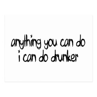 anything you can do I can do drunker Postcard