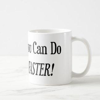 Anything You Do I Can Do Faster Coffee Mug