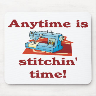 Anytime is stitchin time Seamstress Mouse Pad