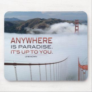 Anywhere is Paradise Inspirational Mousepad