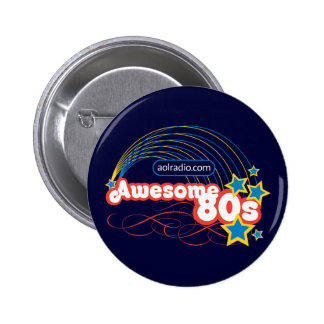 AOL Radio - Awesome '80s Pinback Button