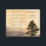 """Apache Wedding Blessing Light Brown Stone and Tree Metal Print<br><div class=""""desc"""">This beautiful apache wedding blessing, which begins with """"now you shall feel no rain ... """", is made into a 10"""" x 8"""" (or any size you choose) metal wall art hanging, with a background of our rustic southwest light brown stone and tree photo. There is sample text on the...</div>"""